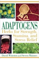 Adaptogens: Herbs for Strength, Stamina, and Stress Relief