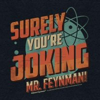 """Surely You're Joking, Mr. Feynman!"""